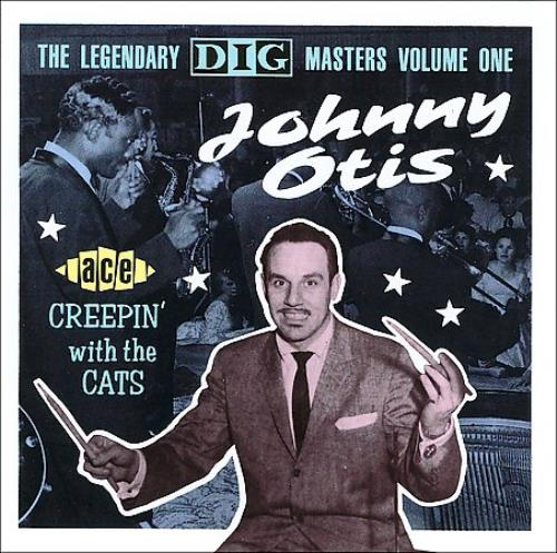 Johnny Otis - Creepin' With The Cats: The Legendary Dig Masters, Vol. 1 New Cd
