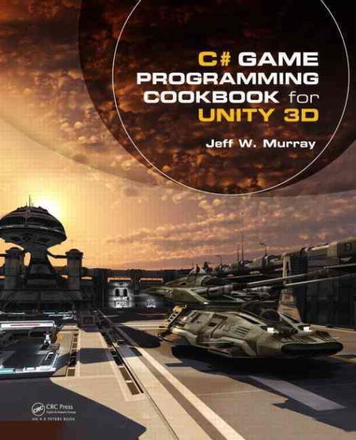 C Game Programming Cookbook For Unity 3d Murray Jeff W New