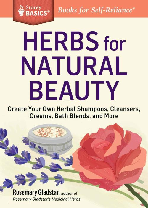 HERBS FOR NATURAL BEAUTY - GLADSTAR, ROSEMARY - NEW PAPERBACK BOOK