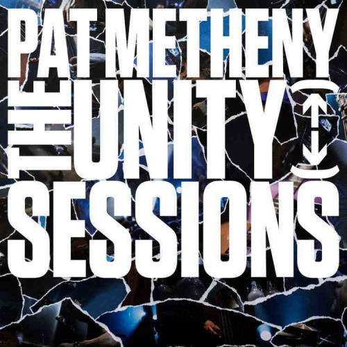 PAT-METHENY-THE-UNITY-SESSIONS-NEW-CD
