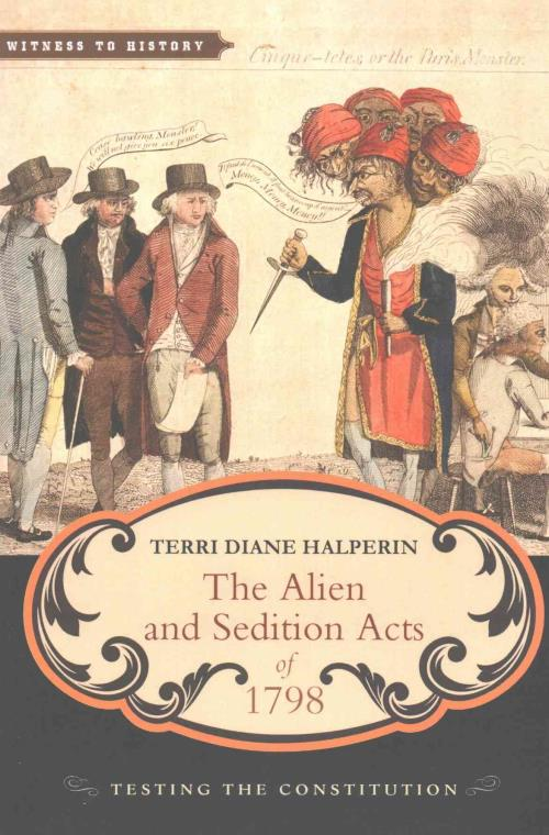 THE ALIEN AND SEDITION ACTS OF 1798 - HALPERIN, TERRI ...