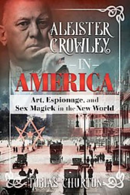ALEISTER-CROWLEY-IN-AMERICA-CHURTON-TOBIAS-NEW-HARDCOVER