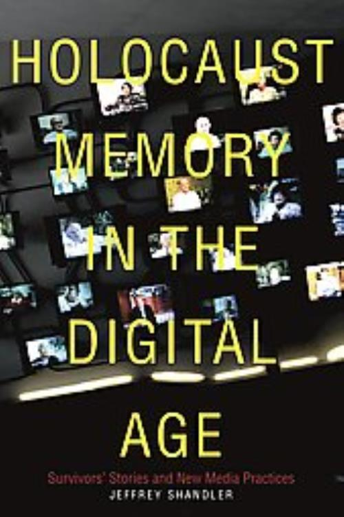 HOLOCAUST-MEMORY-IN-THE-DIGITAL-AGE-SHANDLER-JEFFREY-NEW-PAPERBACK