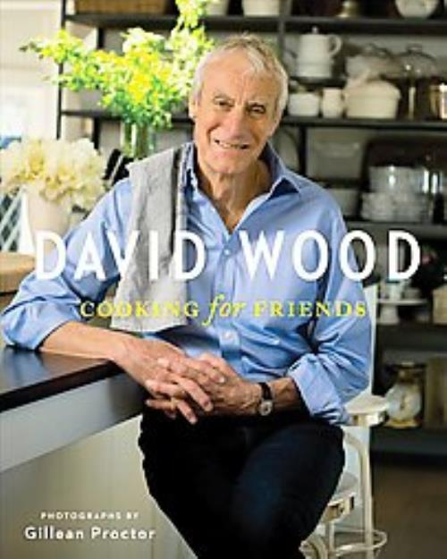 DAVID WOOD COOKING FOR FRIENDS - NEW BOOK