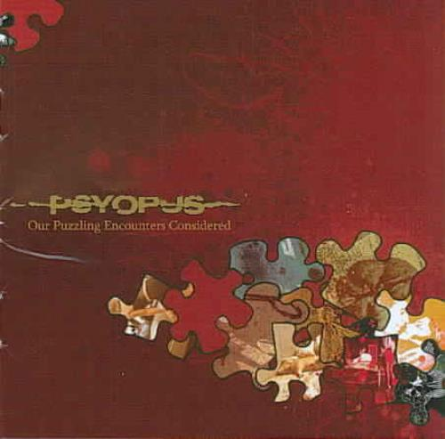 PSYOPUS - OUR PUZZLING ENCOUNTERS CONSIDERD USED - VERY GOOD CD