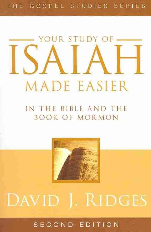 YOUR-STUDY-OF-ISAIAH-MADE-EASIER-IN-THE-BIBLE-AND-THE-BOOK-OF-MORMON-RIDGES-D