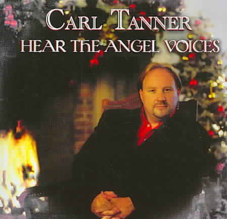 CARL TANNER - HEAR THE ANGEL VOICES NEW CD