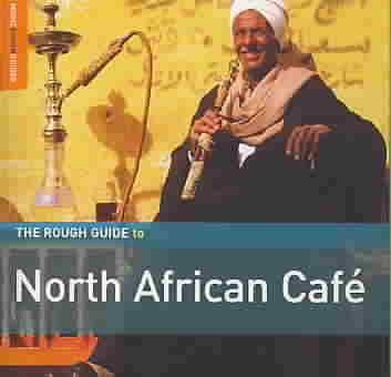 VARIOUS ARTISTS - THE ROUGH GUIDE TO: NORTH AFRICAN CAFE NEW CD
