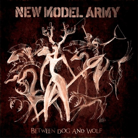 NEW MODEL ARMY - BETWEEN DOG AND WOLF NEW CD