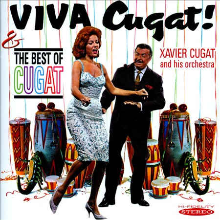 XAVIER CUGAT/XAVIER CUGAT & HIS ORCHESTRA - VIVA CUGAT!/THE BEST OF CUGAT NEW CD
