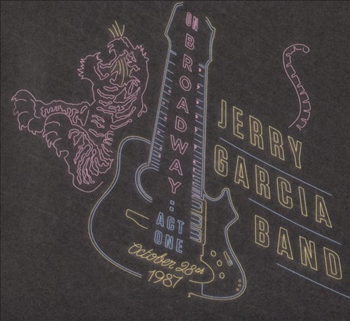 JERRY GARCIA/JERRY GARCIA BAND - ON BROADWAY, ACT ONE: OCTOBER 28TH, 1987 [DIGIP