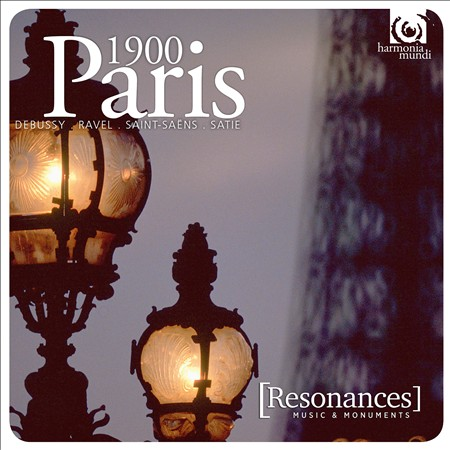 PARIS 1900: DEBUSSY, RAVEL, SAINT-SA‰NS, SATIE NEW CD