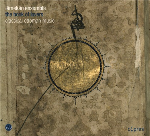 THE BOOK OF LOVERS: CLASSICAL OTTOMAN MUSIC NEW CD