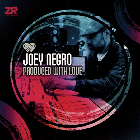 JOEY NEGRO - PRODUCED WITH LOVE NEW CD