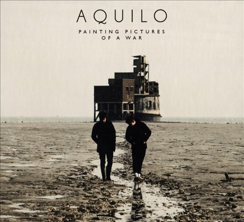 AQUILO - PAINTING PICTURES OF A WAR NEW CD