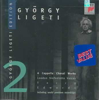 LIGETI: A CAPPELLA CHORAL WORKS NEW CD