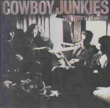 COWBOY JUNKIES - THE TRINITY SESSION NEW CD