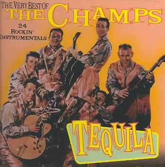 THE CHAMPS - TEQUILA: THE VERY BEST OF THE CHAMPS [COLLECTABLES] NEW CD