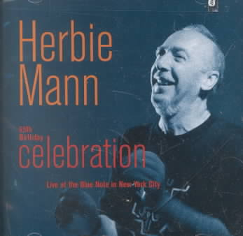 HERBIE MANN - 65TH BIRTHDAY CELEBRATION: LIVE AT THE BLUE NOTE IN NEW YORK CITY