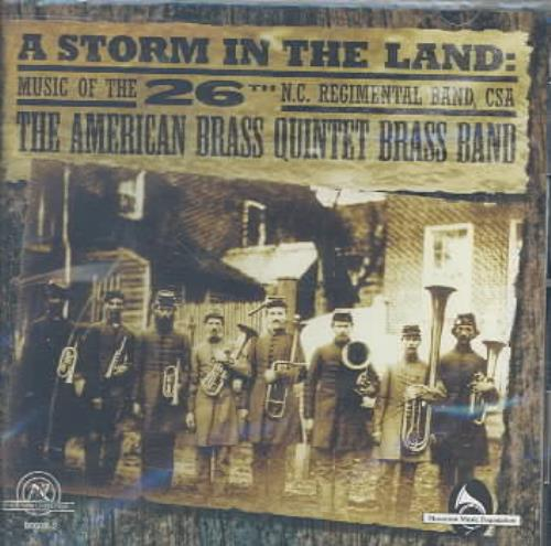 A Storm in the Land: Music of the 26th N C  Regimental Band, CSA (CD,  Apr-2002, New World Records)