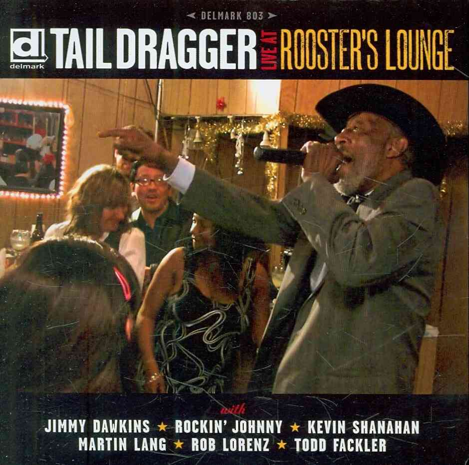TAIL DRAGGER - LIVE AT ROOSTER'S LOUNGE NEW CD