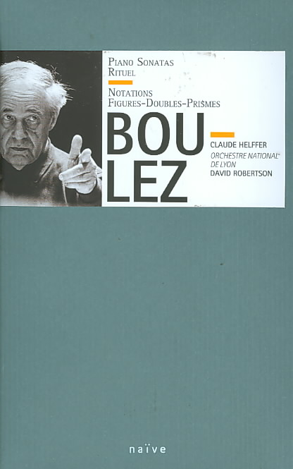 PIERRE BOULEZ: PIANO SONATAS; RITUEL; NOTATIONS; FIGURES-DOUBLES-PRISMES NEW CD