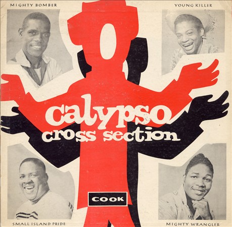 VARIOUS ARTISTS - CALYPSO CROSS-SECTION: IRONCLAD CALYPSO WITH WRITTEN GUARANTY!