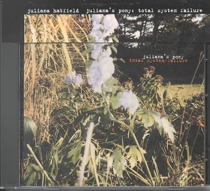 JULIANA HATFIELD - JULIANA'S PONY: TOTAL SYSTEM FAILURE NEW CD