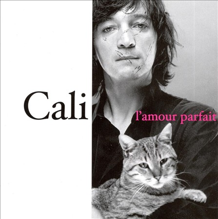 CALI (FRANCE) - L'AMOUR PARFAIT NEW CD