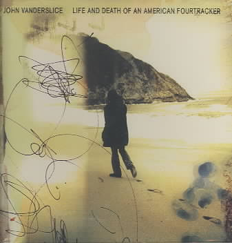 JOHN VANDERSLICE - THE LIFE AND DEATH OF AN AMERICAN FOURTRACKER NEW CD